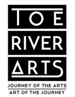 TOE RIVER ARTS JOURNEY OF THE ARTS ART OF THE JOURNEY