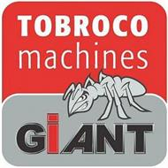 TOBROCO MACHINES GIANT