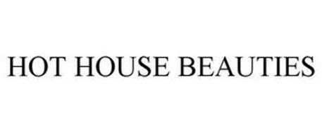 HOT HOUSE BEAUTIES
