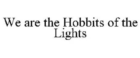 WE ARE THE HOBBITS OF THE LIGHTS