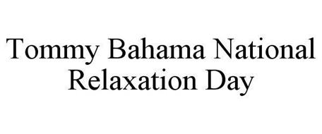TOMMY BAHAMA NATIONAL RELAXATION DAY