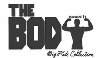 THE BODY BECOME IT BIG FATS COLLECTION
