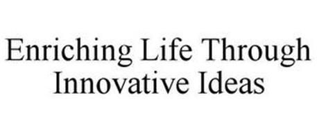 ENRICHING LIFE THROUGH INNOVATIVE IDEAS