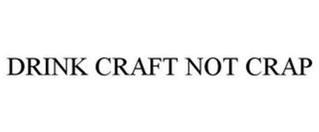 DRINK CRAFT NOT CRAP