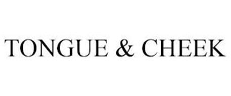 TONGUE & CHEEK