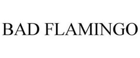 BAD FLAMINGO
