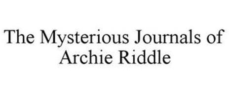 THE MYSTERIOUS JOURNALS OF ARCHIE RIDDLE