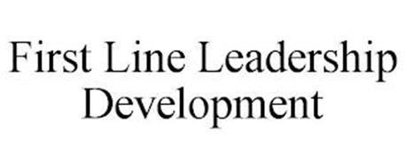FIRST LINE LEADERSHIP DEVELOPMENT