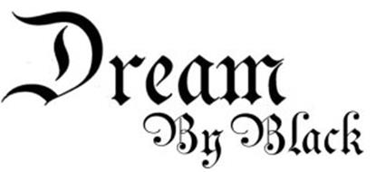 DREAM BY BLACK