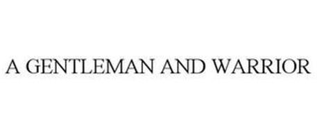 A GENTLEMAN AND WARRIOR