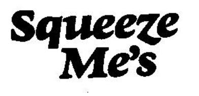 SQUEEZE ME'S