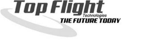 TOP FLIGHT TECHNOLOGIES THE FUTURE TODAY