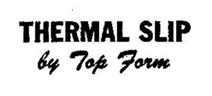 THERMAL SLIP BY TOP FORM