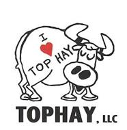 I (HEART SYMBOL IN RED COLOR) TOP HAY TOPHAY, LLC
