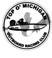 TOP O' MICHIGAN OUTBOARD RACING CLUB EST. 1949