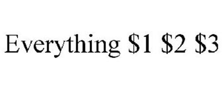 EVERYTHING $1 $2 $3