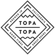 TOPA TOPA BREWED IN CALIFORNIA GOOD VIBES GREAT BEERS