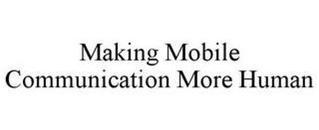 MAKING MOBILE COMMUNICATION MORE HUMAN