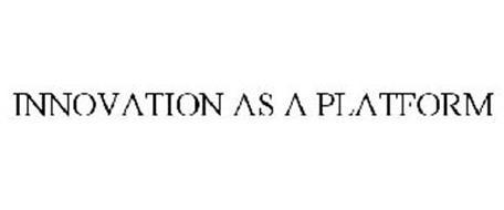 INNOVATION AS A PLATFORM