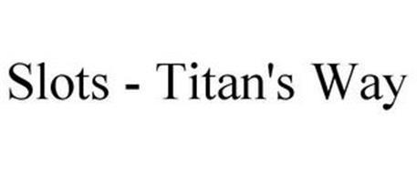 SLOTS - TITAN'S WAY