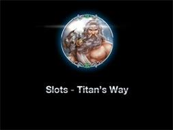 SLOTS-TITAN'S WAY