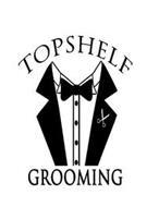 TOPSHELF GROOMING
