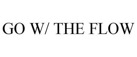 GO W/ THE FLOW