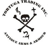 TORTUGA TRADING INC. ANTIQUE ARMS & ARMOUR