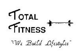 """TOTAL FITNESS """"WE BUILD LIFESTYLES"""""""