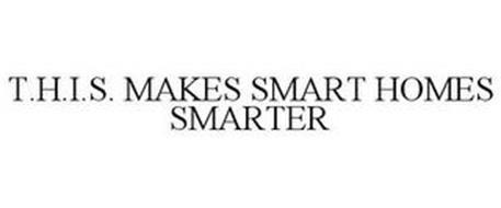 T.H.I.S. MAKES SMART HOMES SMARTER