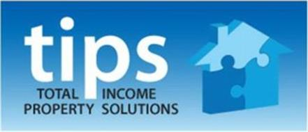 TIPS TOTAL INCOME PROPERTY SOLUTIONS
