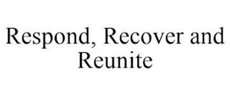 RESPOND, RECOVER AND REUNITE