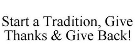 START A TRADITION, GIVE THANKS & GIVE BACK!