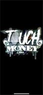 TOUCH MONEY ENT