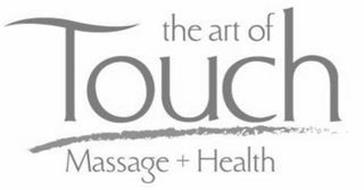 THE ART OF TOUCH MASSAGE + HEALTH