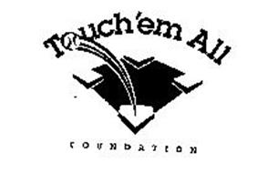 TOUCH'EM ALL FOUNDATION
