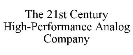 THE 21ST CENTURY HIGH-PERFORMANCE ANALOG COMPANY