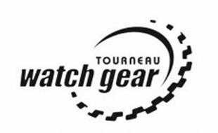 TOURNEAU WATCH GEAR