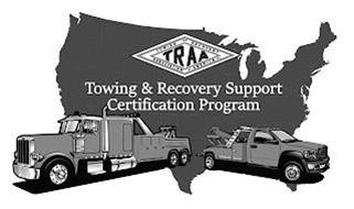 TRAA TOWING AND RECOVERY ASSOCIATION OFAMERICA INC. TOWING & RECOVERY SUPPORT CERTIFICATION PROGRAM