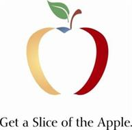GET A SLICE OF THE APPLE.