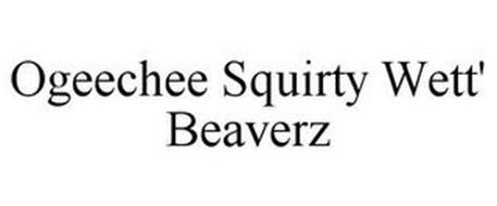OGEECHEE SQUIRTY WETT' BEAVERZ