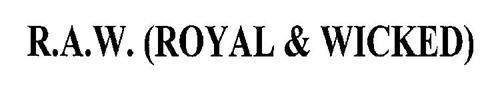 R.A.W. (ROYAL & WICKED)