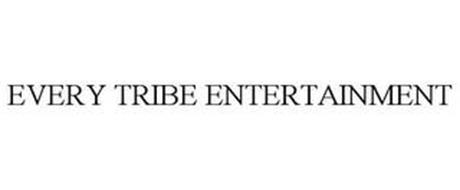 EVERY TRIBE ENTERTAINMENT
