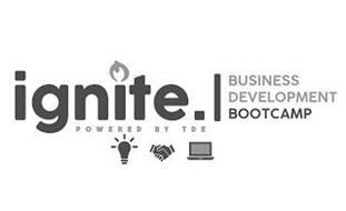 IGNITE BUSINESS DEVELOPMENT BOOTCAMP POWERED BY TDE