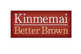 KINMEMAI BETTER BROWN