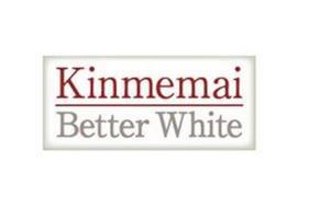 KINMEMAI BETTER WHITE