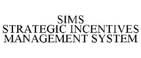 SIMS STRATEGIC INCENTIVES MANAGEMENT SYSTEM