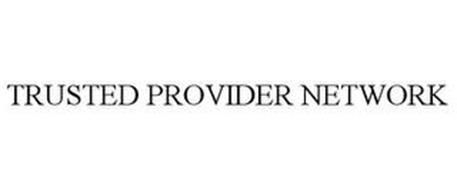 TRUSTED PROVIDER NETWORK