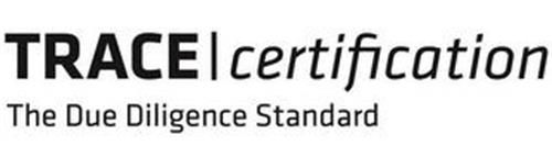 TRACE CERTIFICATION THE DUE DILIGENCE STANDARD