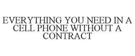 EVERYTHING YOU NEED IN A CELL PHONE WITHOUT A CONTRACT